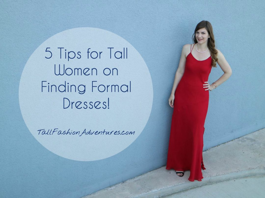 5 Tips for Tall Women on Finding Long Formal Dresses
